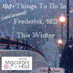 100 Things To Do In And Around Frederick Maryland This Winter Holiday Season