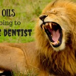 Essential Oils for going to the dentist